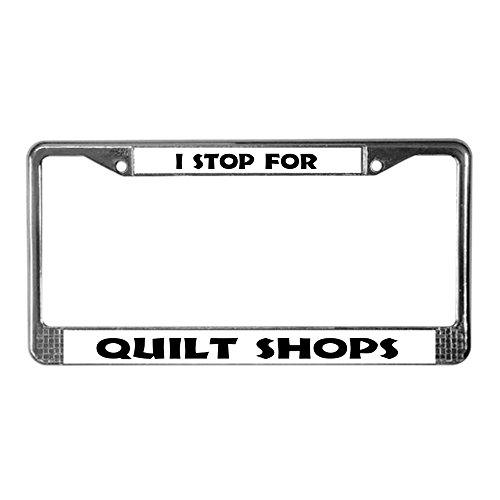CafePress I Stop for Quilt Shops Chrome License Plate Frame, License Tag Holder ()