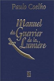 Manuel du guerrier de la lumière, Coelho, Paulo