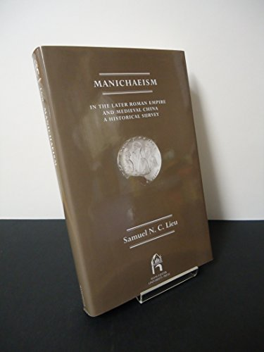 Manichaeism in the Later Roman Empire and Medieval China (Reprint editions of Manchester University Press)