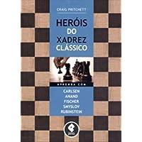 Heróis do Xadrez Clássico: Aprenda com Carlsen, Anand, Fischer, Smyslov & Rubinstein