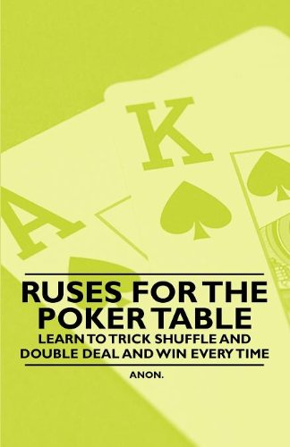 Download Ruses for the Poker Table - Learn to Trick Shuffle and Double Deal and Win Every Time PDF