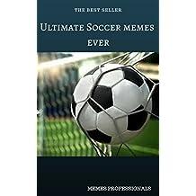 Ultimate Soccer memes ever