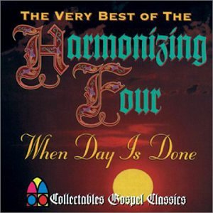 (When Day Is Done: Very Best of The Harmonizing Four)