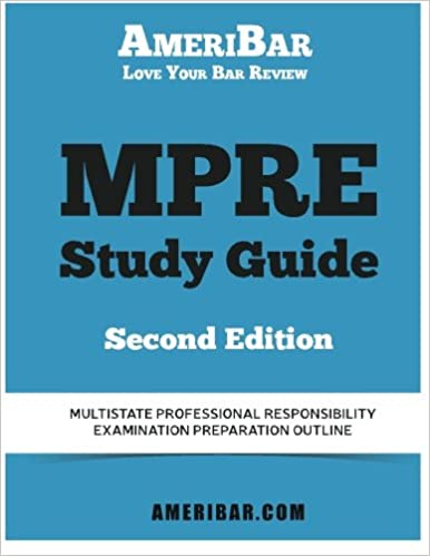 MPRE Review Outline for Multistate Professional Responsibility Exam