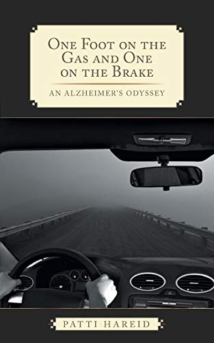 One Foot on the Gas and One on the Brake: An Alzheimer's Odyssey