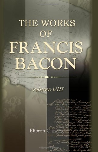 Download The Works of Francis Bacon: Volume 8. The Letters and the Life. I PDF
