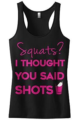 Threadrock Women's Squats I Thought You Said Shots Racerback Tank Top