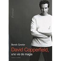 David Copperfield, une vie de Magie