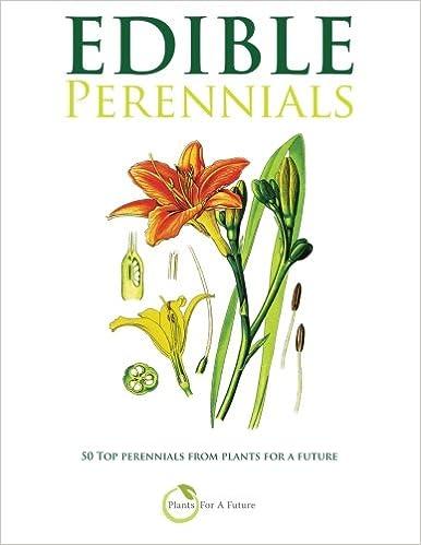 Edible perennials 50 top perennials from plants for a future edible perennials 50 top perennials from plants for a future 1st edition mightylinksfo