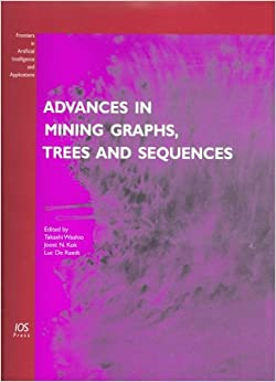 Advances in Mining Graphs, Trees and Sequences (Frontiers in Artificial Intelligence and Applications)