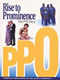 Rise to Prominence : The PPO Story, , 1930104065