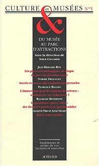 Culture & Musées, N° 5 : Du musée au parc d'attractions par Serge Chaumier