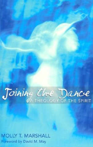 Joining the Dance: A Theology of the Spirit