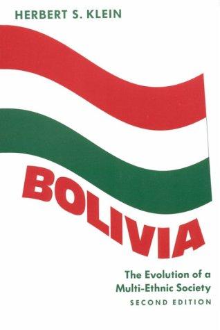 Bolivia: The Evolution of a Multi-Ethnic Society (Latin American Histories)