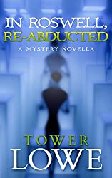 In Roswell, Re-Abducted: A Mystery Novella (Cinnamon/Burro New Mexico Mysteries Book 4)