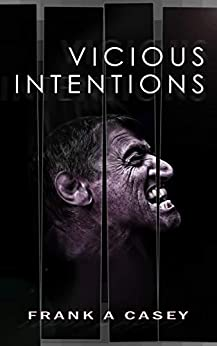 Vicious Intentions by [Casey, Frank A]