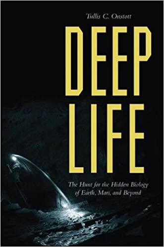 Deep Life: The Hunt for the Hidden Biology of Earth, Mars,