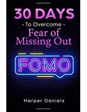 30 Days to Overcome Fear of Missing Out (FOMO): A Mindfulness Program with a Touch of Humor