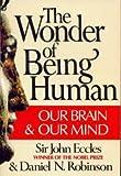 The Wonder of Being Human, John C. Eccles, 0394735218