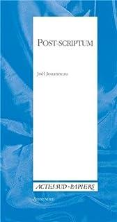 Post-scriptum : aux sources d'une écriture, Jouanneau, Joël