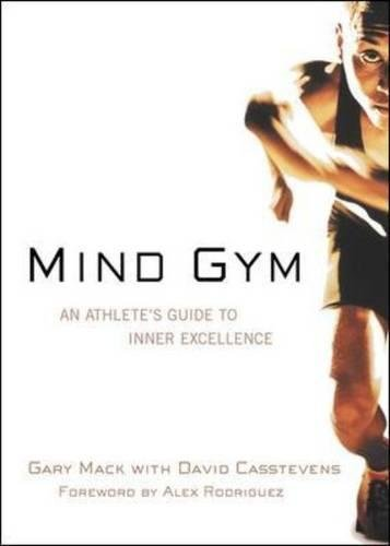 Mind Gym : An Athlete's Guide to Inner - Stores Triathlon Uk