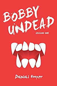 Bobby Undead by Danial Hooper ebook deal