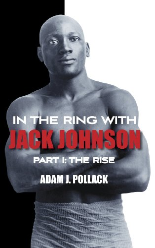 In the Ring With Jack Johnson - Part I: The Rise