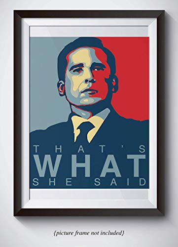(Michael Scott Funny Quote Poster - That's What She Said - 11x14 Unframed Print - Hilarious Office Decor - Great Gift For Fans Of The Office TV Show ...)