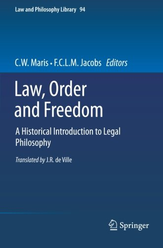 Law, Order and Freedom: A Historical Introduction to Legal Philosophy (Law and Philosophy Library) by Brand: Springer