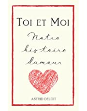Toi Et Moi Notre Histoire D'amour: Livre à Compléter En Couple   Journal Unique, Original Et Personnel Pour Des Moments De Complicité Entre Amoureux.