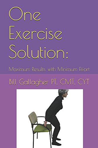 Bill Balance (One Exercise Solution: Maximum Results with Minimum Effort: Improve balance strength and flexibility to regain or maintain independence)