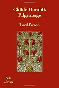 Childe Harold's Pilgrimage by Lord Byron (2007-01-01)