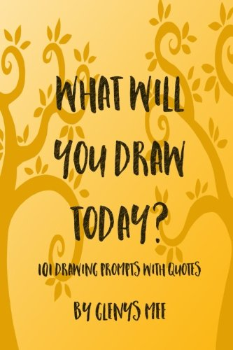 What Will You Draw Today?: 101 Drawing Prompts with Quotes (Draw With Mee) (Volume 1)]()