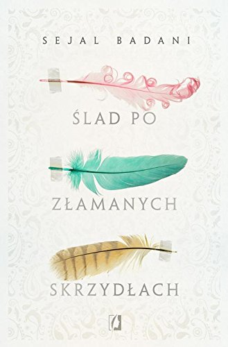 Book cover from Slad po zlamanych skrzydlach by Sejal Badani