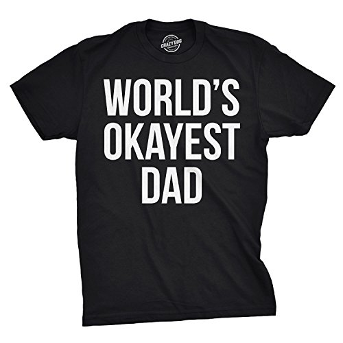 Mens Okayest Dad T Shirt Funny Sarcastic Novelty Parenting Tee for Fathers (Black) - XXL