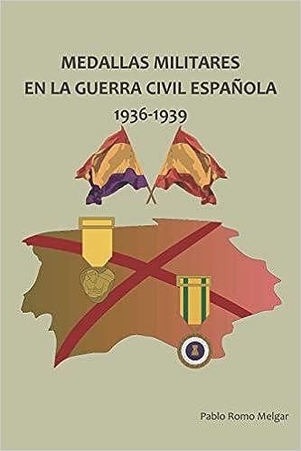 Medallas Militares en La Guerra Civil Española: 1936-1939: Amazon.es: Romo Melgar, Pablo: Libros
