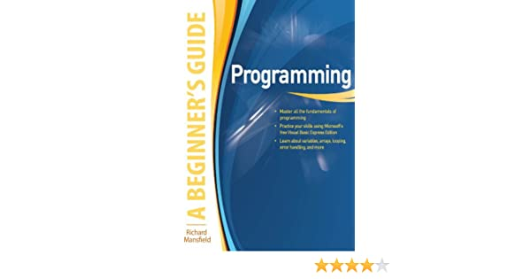 Programming A Beginners Guide (Beginners Guides (McGraw-Hill))