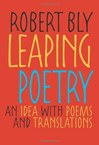 Leaping Poetry: An Idea with Poems and Translations (Pitt Poetry Series) by Robert Bly (2008-12-30) - Leaping Fish