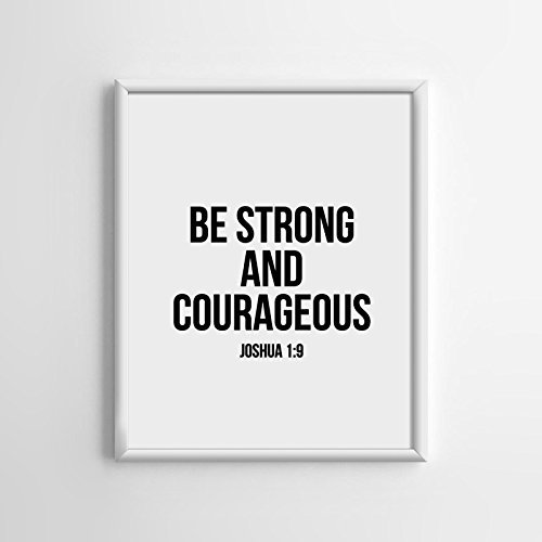 Joshua 1: 9 Be strong and courageous Print (Unframed), Scripture Art, Bible Verse Print, Christian Wall Art, Word of Wisdom, Black and White, 8×10″, TC-006
