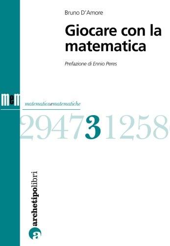 Giocare con la matematica (Italian Edition)