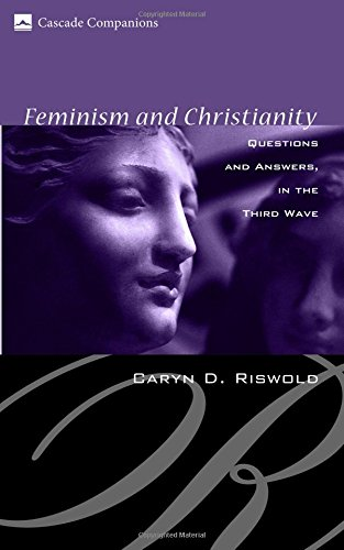 Feminism and Christianity: Questions and Answers in the Third Wave (Cascade Companions) pdf epub
