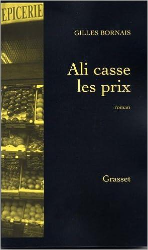 Ali casse les prix - Gilles Bornais