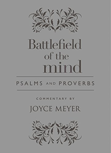 Battlefield of the Mind Psalms and Proverbs (Joyce Meyer Study Bible Kindle)