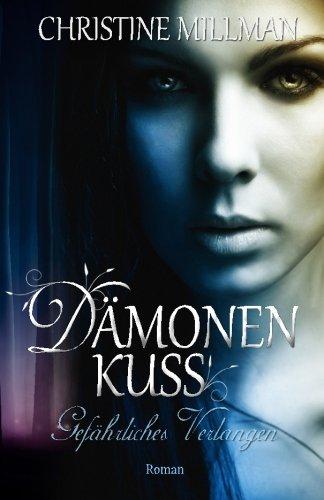 Damonenkuss - Gefahrliches Verlangen  [Millman, Christine] (Tapa Blanda)