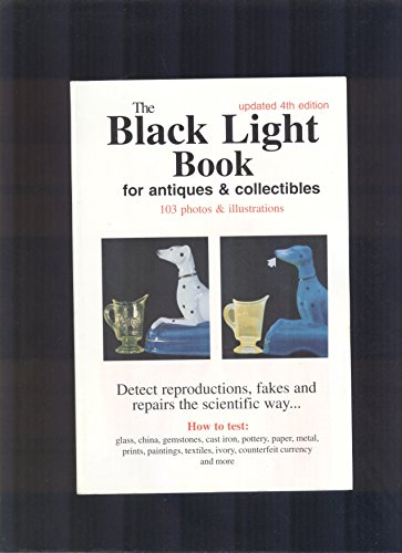 - Black Light Book for Antiques & Collectibles (How to examine glass, china, pottery, metal, prints, textiles, ivory, bronze and more.)