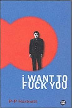 I Want to Fuck You by P. P. Hartnett (1998-05-07)