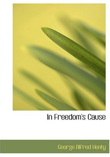 In Freedom's Cause (Large Print Edition) PDF
