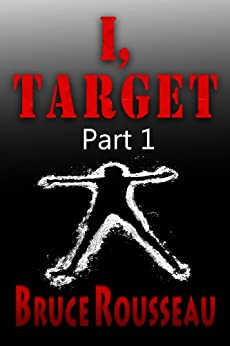 I, Target (Part 1) (English Edition) de [Rousseau, Bruce]