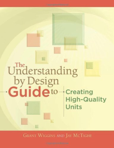 The Understanding by Design Guide to Creating High-Quality Units 1st (first) edition by Grant Wiggins, Jay McTighe published by Association for Supervision & Curriculum Developme (2011) [Paperback]
