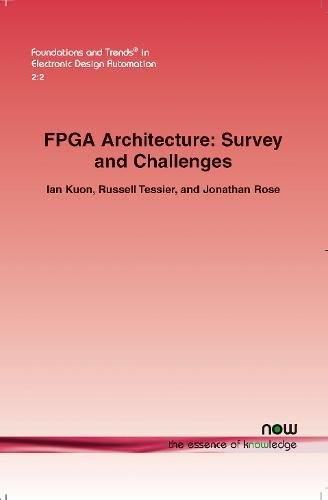 FPGA Architecture: Survey and Challenges (Foundations and Trends(r) in Electronic Design Automation)